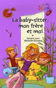 Sylvaine Jaoui et Alexandre Bonnefoy - La baby-sitter, mon frère et moi.