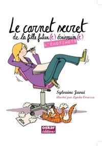 Sylvaine Jaoui - Le carnet secret de la fille futur(e) écrivain(e) - L'émotimots.