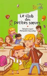 Sylvaine Jaoui et Alexandre Bonnefoy - Le club des petites soeurs.