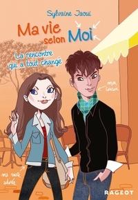 Sylvaine Jaoui - Ma vie selon Moi Tome 2 - La rencontre qui a tout changé.