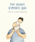 Sylvaine Jaoui et Marianne Barcilon - Papy raconte n'importe quoi.