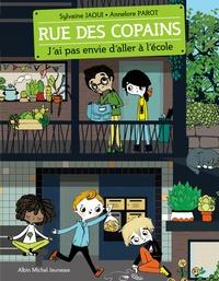 Sylvaine Jaoui et Annelore Parot - Rue des copains Tome 1 : J'ai pas envie d'aller à l'école.