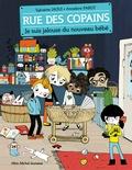 Sylvaine Jaoui et Annelore Parot - Rue des copains Tome 3 : Je suis jalouse du nouveau bébé.