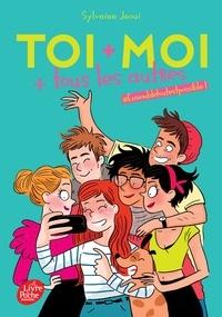 Sylvaine Jaoui - Toi + moi + tous les autres Tome 2 : #ensembletoutestpossible !.