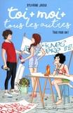 Sylvaine Jaoui - Toi + moi + tous les autres Tome 4 : Tous pour un !.