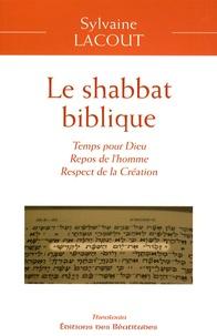 Sylvaine Lacout - Le shabbat biblique - Temps pour Dieu, repos de l'homme, respect de la création.