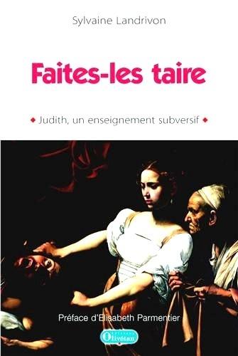 "Sylvaine Landrivon - ""Faites-les taire"" - Judith, un enseignement subversif."