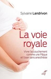 Sylvaine Landrivon - La voie royale.