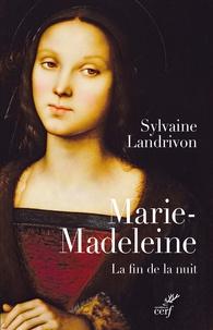 Sylvaine Landrivon - Marie-Madeleine - La fin de la nuit.