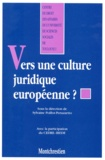 Sylvaine Poillot-Peruzzetto et  Collectif - Vers une culture juridique européenne ? - [actes du colloque.