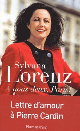 Sylvana Lorenz - A nous deux, Paris !.