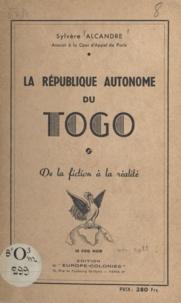 Sylvère Alcandre - La république autonome du Togo - De la fiction à la réalité.