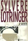 Sylvère Lotringer - A satiété.