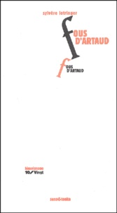 Sylvère Lotringer - Fous d'Artaud.