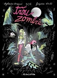 Sylvestre Bouquet et Grégoire Carlé - Trou zombie.
