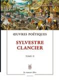 Sylvestre Clancier - Oeuvres poétiques - Tome 2.