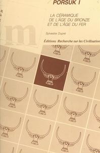 Sylvestre Dupré et  Institut français d'études ana - Porsuk 1. La céramique de l'âge du bronze et de l'âge du fer.