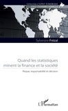 Sylvestre Frezal - Quand les statistiques minent la finance et la société - Risque, responsabilité et décision.