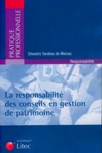 Sylvestre Tandeau de Marsac - La responsabilité des conseils en gestion de patrimoine.