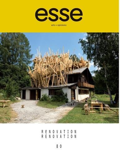 esse arts + opinions. No. 80, Hiver 2014. Rénovation