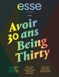 Sylvette Babin et Alain Quemin - esse arts + opinions. No. 81, Printemps 2014 - Avoir 30 ans.