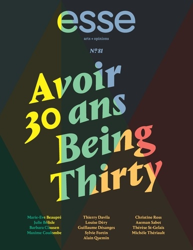 esse arts + opinions. No. 81, Printemps 2014. Avoir 30 ans