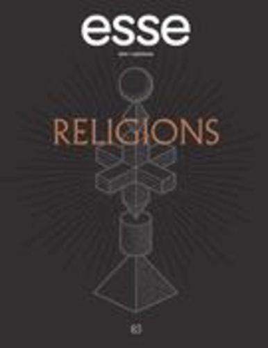 esse arts + opinions. No. 83, Hiver 2015. Religions