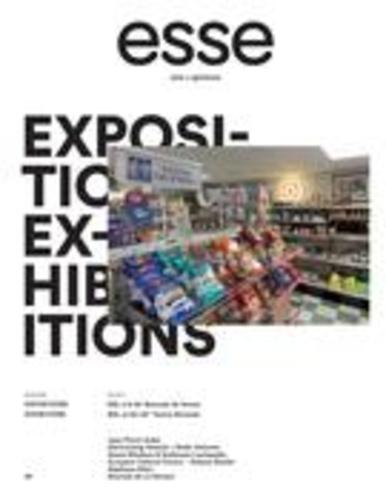 esse arts + opinions. No. 84, Printemps-Été 2015. Expositions