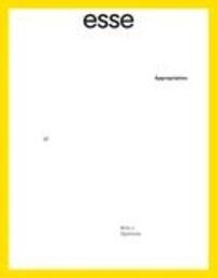 Sylvette Babin et Jean-Philippe Uzel - esse arts + opinions  : esse arts + opinions. No. 97, Automne 2019 - Appropriation.