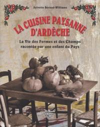 Sylvette Béraud-Williams - La cuisine paysanne d'Ardèche - La vie des fermes et des champs racontée par une enfant du pays.