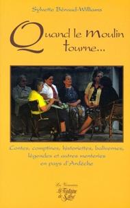 Sylvette Béraud-Williams - Quand le moulin tourne... - Contes, comptines historiettes, balivernes, légendes et autres menteries.