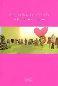 Sylvette Botella-Gaudichon - Agatha Ruiz de la Prada - Un jardin de corazones.