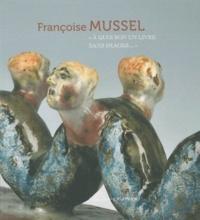 """Sylvette Botella-Gaudichon - Françoise Mussel - """"A quoi bon un livre sans images...""""."""