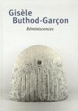 Sylvette Botella-Gaudichon et Patrick Favardin - Gisèle Buthod-Garçon - Réminiscences.