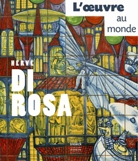 Sylvette Botella-Gaudichon - Hervé Di Rosa - L'oeuvre au monde.