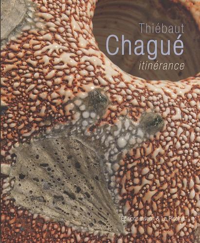 Sylvette Botella-Gaudichon - Thiébaut Chagué, itinérance.