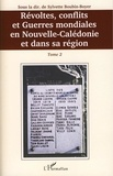 Sylvette Boubin-Boyer et Marc Soulé - Révoltes, conflits et guerres mondiales en Nouvelle-Calédonie et dans sa région - Tome 2.