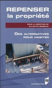 Sylvette Denèfle - Repenser la propriété - Des alternatives pour habiter.