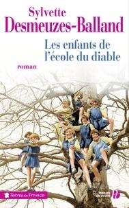 Sylvette Desmeuzes-Balland - Les enfants de l'école du diable.