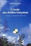 Sylvette Farraudière - L'école aux Antilles françaises - Le rendez-vous manqué de la démocratie.