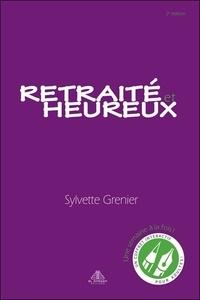 Sylvette Grenier - Retraité et heureux.
