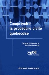 Sylvette Guillemard et Séverine Menétrey - Comprendre la procédure civile québécoise.