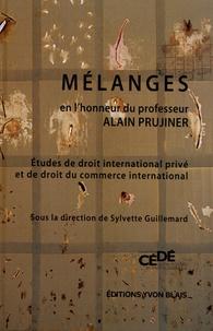 Sylvette Guillemard - Mélanges en l'honneur du professeur Alain Prujiner - Etudes de droit international privé et de droit du commerce international.