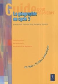Sylvette Jung et Catherine Miot - La géographie au cycle 3. 1 Cédérom
