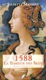 Sylvette Mathieu - Ault, la ville engloutie Tome 2 : 1588 La terreur des Seize.