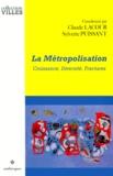 Sylvette Puissant et  Collectif - La métropolisation - Croissance, diversité, fractures.