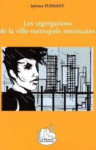 Sylvette Puissant - Les ségrégations de la ville-métropole américaine.