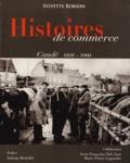 Sylvette Robson - Histoires de commerce - Candé 1850-1960, 2 volumes.