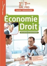 Sylvette Rodriguès - Economie - Droit 1re et terminale Bac Pro Gestion - Administration - Livre de l'élève.