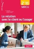 Sylvette Rodriguès et Céline Barbeau - La relation avec le client ou l'usager 2de Bac Pro MRCU.